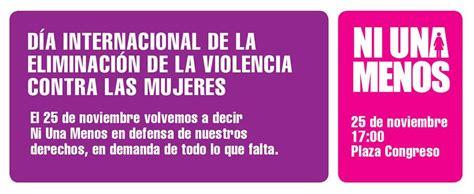 imagenes de lucha contra la violencia de genero d 237 a internacional contra la violencia de g 233 nero ni una