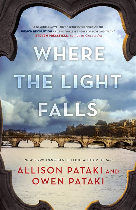 where the light falls by allison pataki where the light falls a novel of the revolution