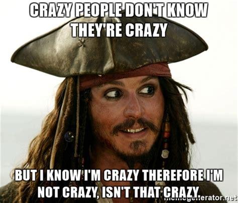 Crazy People Meme - jack sparrow crazy meme memes