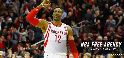 What Is Free Agency Mba by Top Nba Free Centers Heading Into 2016 17 Offseason