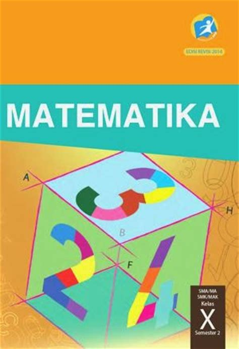 Promo Buku Siswa Matematika Semester 2 Kelas 7 Smp Edisi Revisi 2016 bse buku siswa kelas 10 sma kurikulum 2013 edisi revisi 2014