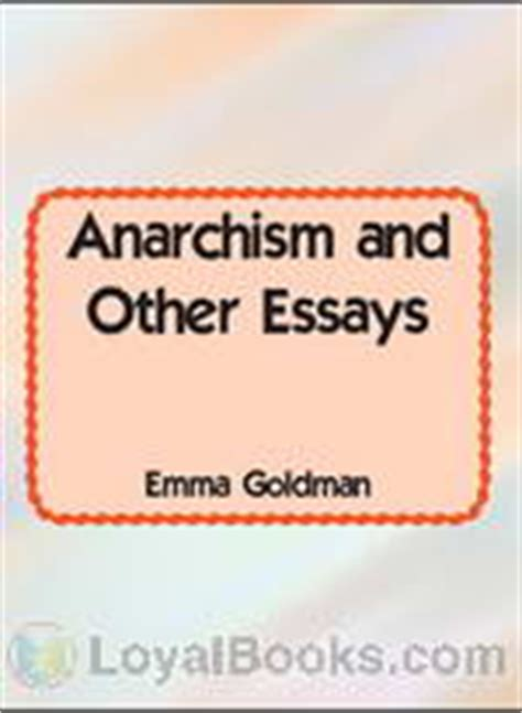 anarchism and other essays books anarchism and other essays by goldman free at loyal