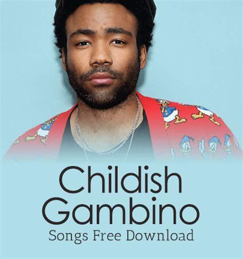 childish gambino best songs top 10 childish gambino songs download newly updated