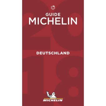 deutschland guide michelin 97 le guide michelin deutschland edition 2018 broch 233 collectif achat livre achat prix fnac