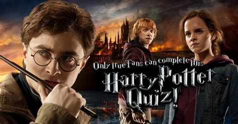 harry potter test only true fans can complete this harry potter quiz