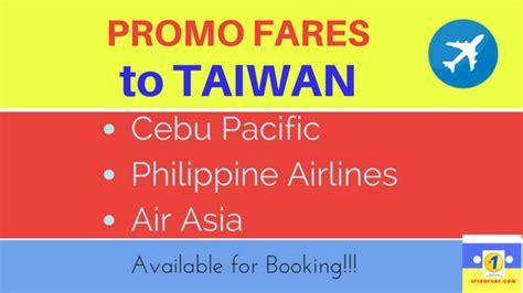 taiwan visa   promo fares cebu pacific philippine airlines air asia piso