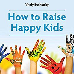 how to raise happy books children ebook lister