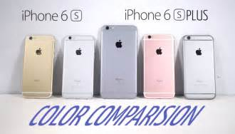 iphone 6s colors iphone 6s iphone 6s plus color comparision which