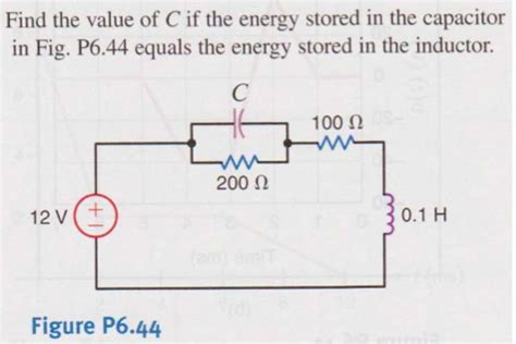 energy inductor capacitor find the value of c if the energy stored in the ca chegg