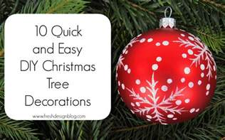 easy decorations to make at home 10 quick and easy diy christmas tree decorations fresh