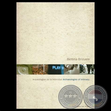 intimidad intimacy la 8425338484 portal guaran 237 bettina brizuela arqueolog 205 as de la intimidad archaeologies of intimacy