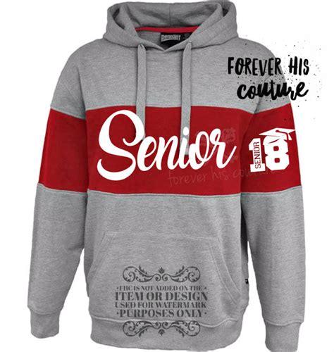 Hoodie Class Of 2018 Ken21 1 senior class of 2018 senior hoodie class of 2018 senior