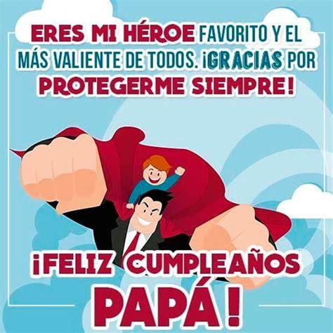 imagenes bonitas de cumpleaños para mi papa unicas frases de cumplea 241 os para papa frases para un