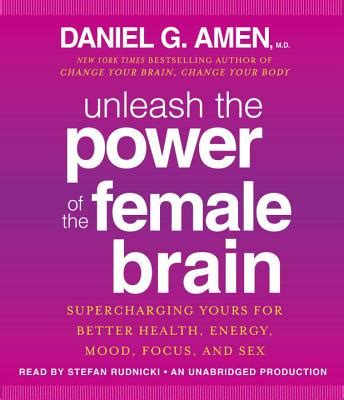 libro unleashing the power of unleash the power of the female brain supercharging yours for better health energy mood