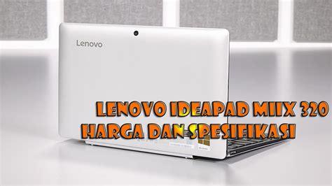 Harga Lenovo Miix lenovo ideapad miix 320 indonesia review harga dan