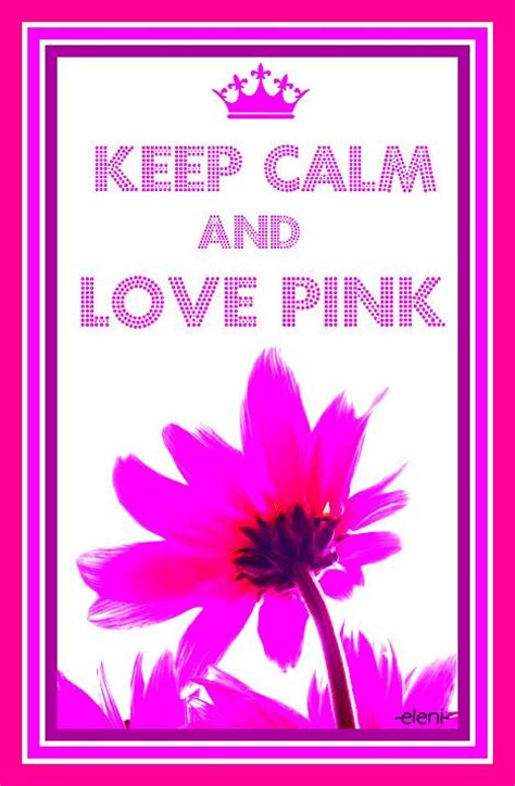 1428mb Pink Inlove 17 best images about keep calm on keep calm stay strong and keep calm signs
