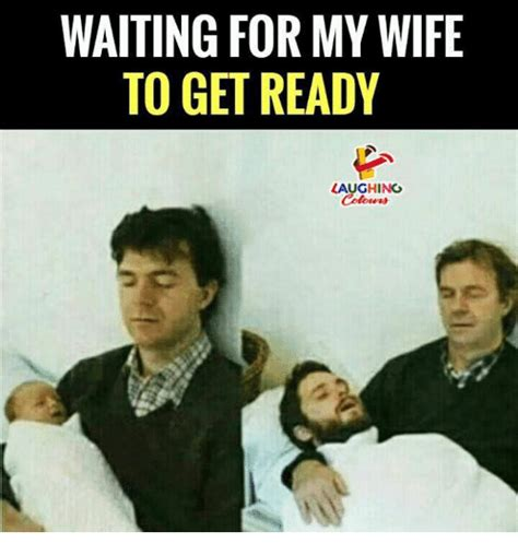 waiting   wife   ready laughing colowrs wife