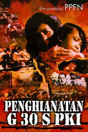 film pengkhianatan g 30 s pki full movie pengkhianatan g30s pki 1984 the movie database tmdb