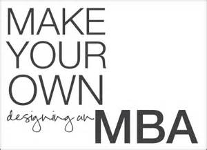Earn Your Mba by Designing An Mba Business Thinking For Designers And Makers