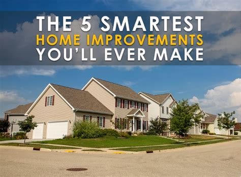 the 5 smartest home improvements you ll make