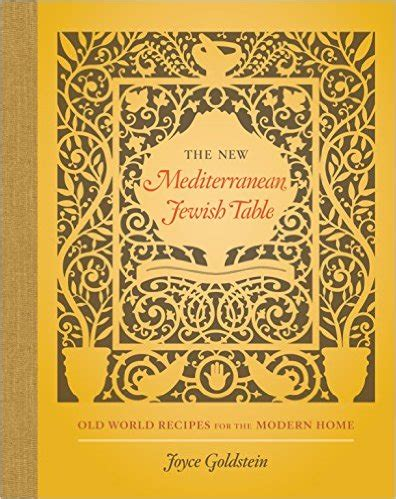 the new mediterranean table modern and rustic recipes inspired by traditions spanning three continents books the new mediterranean table world recipes for