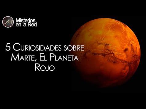 5 curiosidades sobre marte el planeta rojo youtube