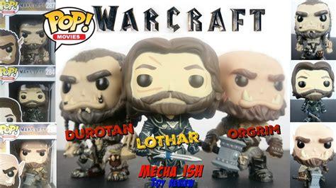Funko Pop Warcraft Orgrim funko pop 2016 warcraft durotan orgrim lothar collectible figure review