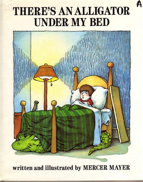 alligator under my bed mercer mayer book there s an alligator under my by bunnysluck