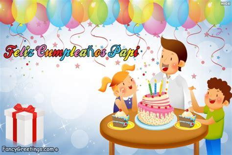 postales para mi papi tarjetas de felicitaci 243 n gratis feliz cumplea 241 os papi
