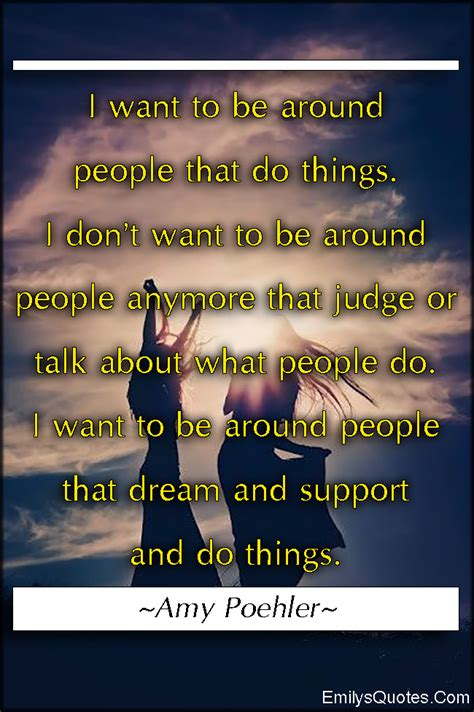 Things I Don T Want To i want to be around that do things i don t want to