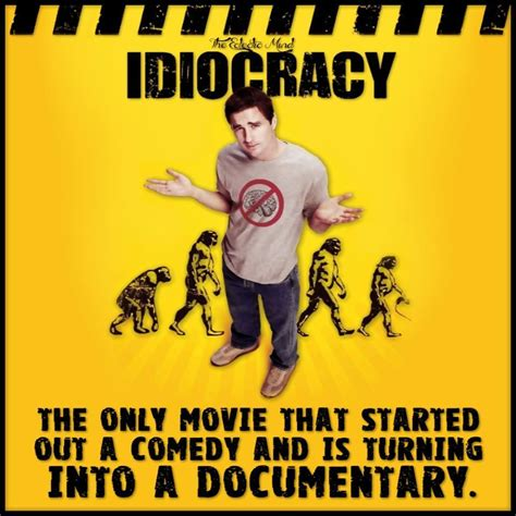 Idiocracy Meme - you say you re a fan of social justice