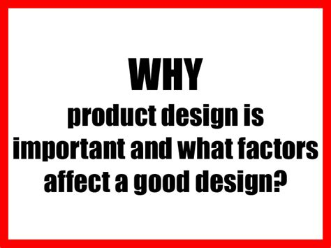 design is important why is product design important and what factors affect a