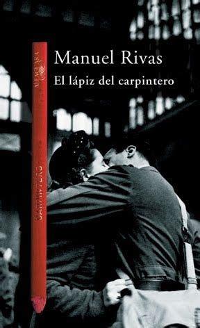 el lapiz del carpintero libro para leer ahora rivas manuel el l 225 piz del carpintero alfaguara 1998 books read in 2014