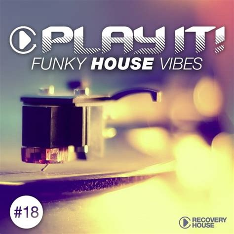 funky house va play it funky house vibes vol 18 2015 320kbpshouse net