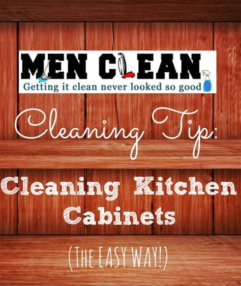 Kitchen Cabinets Cleaner Cleaning Kitchen Cabinets Menclean