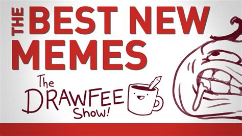 Best New Memes - the best new memes drawfee show inthefame