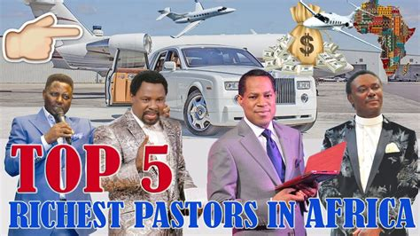 top 10 richest pastors in africa and their net worth 2018 top 5 richest pastors in africa but they are all from nigeria