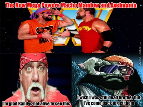 Hulk Hogan Meme - hulk hogan and the macho man respond to macho mandow and axelmania by recyclebin meme center