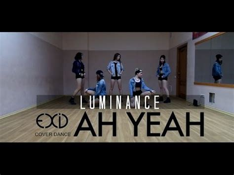 dance tutorial ah yeah exid exid 이엑스아이디 아예 ah yeah dance cover by luminance youtube