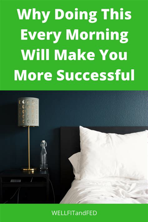 will making your bed every morning change your life why making your bed every morning will make you more