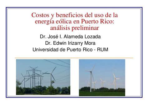 unicorinos en puerto rico costos y beneficios del uso de energ 237 a e 243 lica en puerto rico