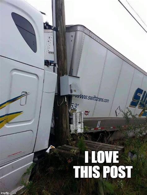 Swift Trucking Memes - swift i love this post imgflip