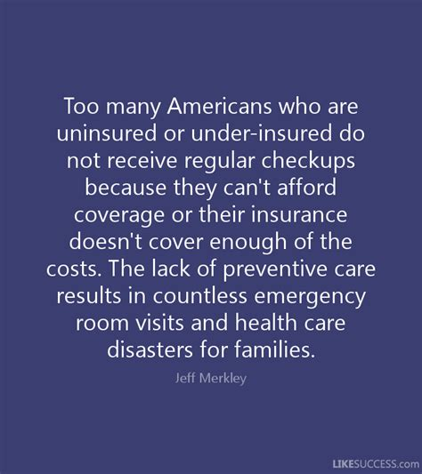 does insurance cover emergency room visits many americans who are uninsured or by jeff merkley like success