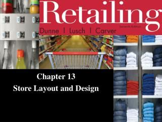 store layout and design ppt ppt chapter 13 store layout and design powerpoint