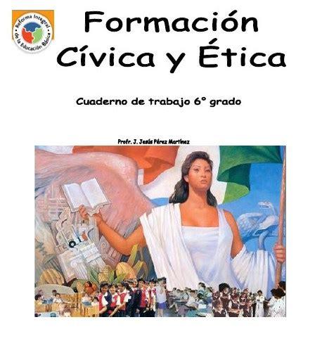 tablas de formacion civica del quinto grado de plimaria 2016 cuaderno de trabajo de formaci 243 n c 237 vica y 201 tica de 6 176 de