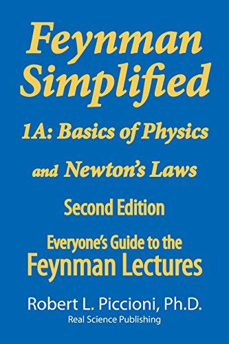 libro the laws guide to feynman lectures simplified 1a basics of physics newton s laws everyone s guide to the
