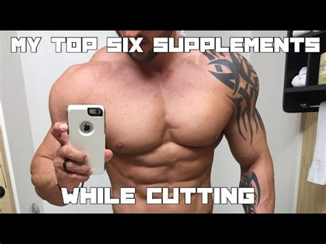 6 supplements for cutting my top 6 supplements while cutting