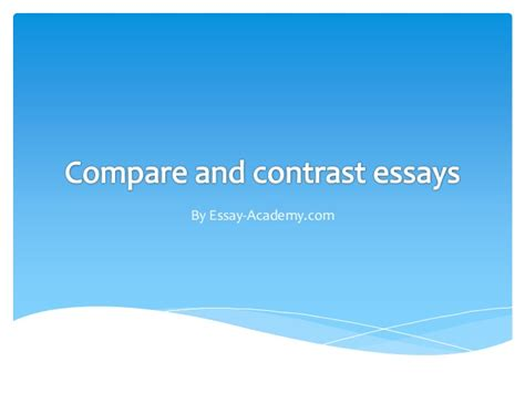 Compare Or Contrast Essay Topics by College Essays College Application Essays Comparison Contrast Essay Topics