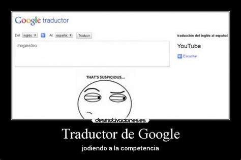 imagenes traductor google im 225 genes y carteles de traductor desmotivaciones