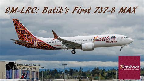 batik air worst airline batik air malaysia s first boeing 737 8 max 9m lrc fully